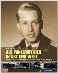 Als Panzeroffizier in Ost und West - Im Panzer III, Tiger und Königstiger in Russland, Frankreich und Ungarn.
