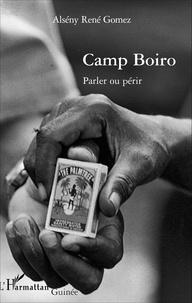 Alsény René Gomez - Camp Boiro - Parler ou périr.