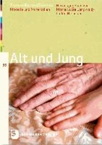 Alt und Jung - FrauenGottesDienste 35. Modelle und Materialien.