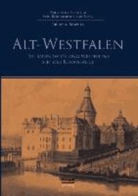 Alt-Westfalen - Die Bauentwicklung Westfalens seit der Renaissance.