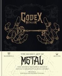 Alt236 et  Maxwell - Codex Metallum - The secret art of metal decoded.