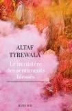 Altaf Tyrewala - Le ministère des sentiments blessés.