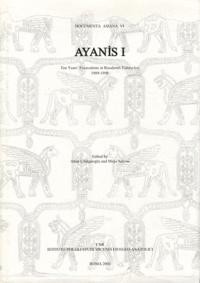 Altan Cilingiroglu - Ayanis I - Ten Years' Excavations at Rusahinili Eiduru-kai 1989-1998.