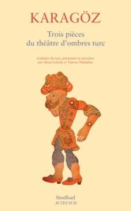Altan Gokalp et Timour Muhidine - Karagöz - Trois pièces du théâtre d'ombres turc.