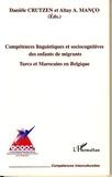 Altay Manço - Compétences linguistiques et sociocognitives des enfants de migrant : Turcs et Marocains en Belgique.