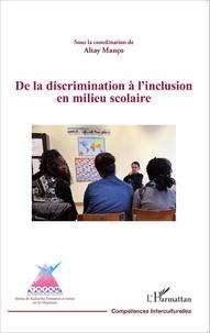 Altay Manço - De la discrimination à l'inclusion en milieu scolaire.