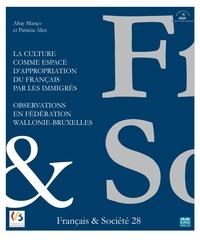 Altay Manço et Patricia Alen - Français & Société N° 28 : La culture comme espace d'appropriation du français par les immigrés - Observations en fédération Wallonie-Bruxelles.