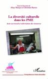 Altay Manço et Christine Barras - La diversité culturelle dans les PME - Accès au travail et valorisation des ressources.