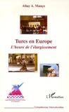Altay Manço - Turcs en Europe - L'heure de l'élargissement.