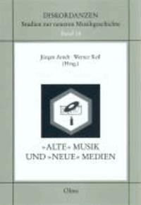 Alte Musik und neue Medien.