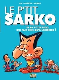 Alteau et  Jim - Le p'tit Sarko et la p'tite Ségo qui fait rien qu'à l'embêter !.