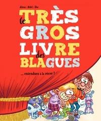 Alteau et Curd Ridel - Le très gros livre des blagues... - Entendues à la récré !.