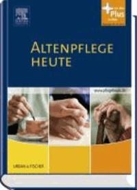 Altenpflege Heute - Lehrbuch für die Altenpflegeausbildung. mit www.pflegeheute.de - Zugang.