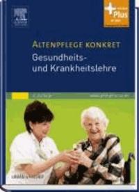Altenpflege konkret Gesundheits- und Krankheitslehre - mit www.pflegeheute.de - Zugang.