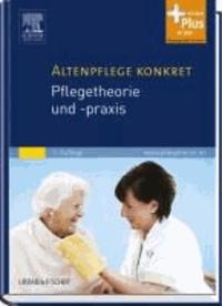 Altenpflege konkret Pflegetheorie und -praxis - mit www.pflegeheute.de - Zugang.