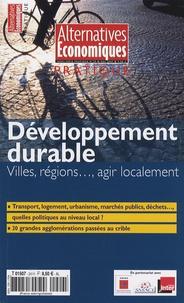 Pascal Canfin et Naïri Nahapétian - Alternatives économiques Hors-série pratique : Développement durable - Villes, régions... agir localement.