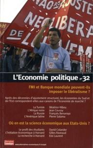Christian Chavagneux - L'Economie politique N° 32 : FMI et Banque mondiale peuvent-ils imposer le libéralisme ?.