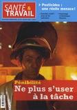Philippe Frémeaux - Santé & Travail N° 59, Juillet 2007 : Pénibilité - Ne plus s'user à la tâche.