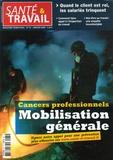 François Desriaux et Nathalie Quéruel - Santé & Travail N° 65 : Cancers professionnels - Mobilisation générale.