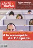 François Desriaux - Santé & Travail N° 68, Octobre 2009 : A la reconquête de l'espace - Aménagement des lieux de travail.