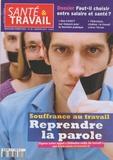 François Desriaux - Santé & Travail N° 69, Janvier 2010 : Souffrance au travail - Reprendre la parole.