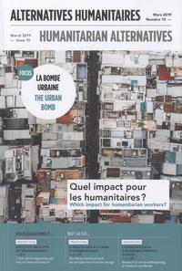 Boris Martin - Alternatives humanitaires N° 10, mars 2019 : La bombe humaine - Qeul impact pour les humanitaires ?.