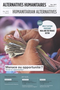 Boris Martin - Alternatives humanitaires N° 6, novembre 2017 : ONG et secteur marchand - Menace ou opportunité ?.