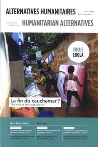 Boris Martin et Audrey Sala - Alternatives humanitaires N° inaugural, févrie : Ebola - La fin du cauchemar ?.