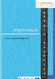 Altgriechisch - ...ohne Lateinkenntnisse!.