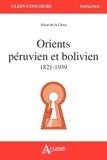 Alvar de La Llosa - Orients péruvien et bolivien 1821-1939.