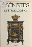 Alvar Gonzales-Palacios et Henri Daussy - Les ébénistes du style Louis XV.