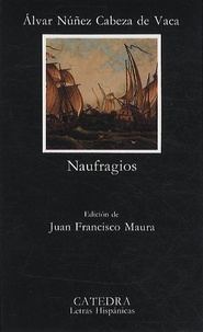 Alvar-Nunez Cabeza De Vaca - Naufragios.