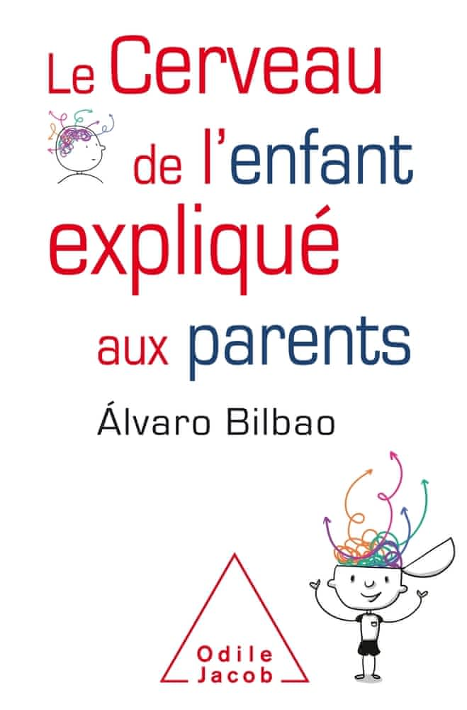 https://products-images.di-static.com/image/alvaro-bilbao-le-cerveau-de-l-enfant-explique-aux-parents/9782738147790-475x500-2.jpg