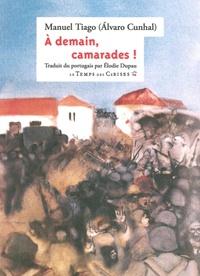 Alvaro Cunhal - A demain, camarades !.