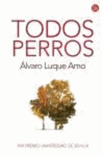 Alvaro Luque - Todos perros.