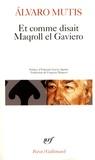 Alvaro Mutis - Et comme disait Maqroll el Gaviero.