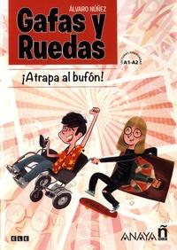 Alvaro Nunez - Gafas y Ruedas, Atrapa al bufon ! - Lecturas Graduadas A1-A2.