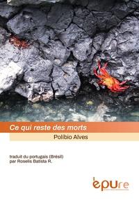 Alves Polibio - Ce qui reste des morts.