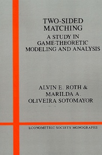 Two-sided Matching- A Study in Game-theoretic Modeling and Analysis - Alvin E. Roth |