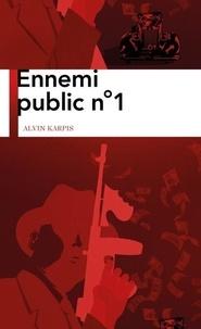 Alvin Karpis - Ennemi public n°1.