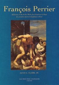 Alvin-L Jr Clark - François Perrier. - Les premières oeuvres de Lanfranco à Vouet : Reflections on the Earlier Works from Lanfranco to Vouet.