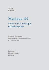 Alvin Lucier - Musique 109 - Notes sur la musique expérimentale.