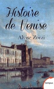 Alvise Zorzi - Histoire de Venise - La République du Lion.