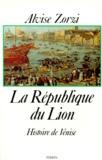 Alvise Zorzi - LA REPUBLIQUE DU LION. - Histoire de Venise.