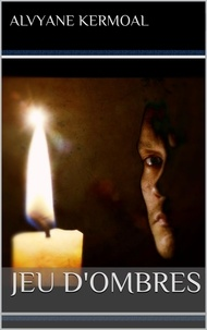 Alvyane Kermoal - Jeu d'ombres.