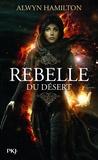 Alwyn Hamilton - Rebelle du désert Tome 1 : .