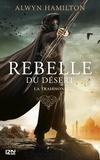 Alwyn Hamilton - Rebelle du désert Tome 2 : La trahison.