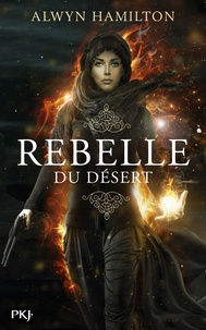 Alwyn Hamilton - Rebelle du désert.
