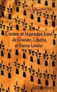 Aly Gilbert Iffono - Contes et légendes kissi de Guinée, Liberia et Sierra Léone.