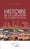Aly Kheury Ndaw - Histoire de la création de la Médina de Dakar.